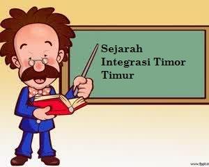 Sejarah Integrasi Timor Timur