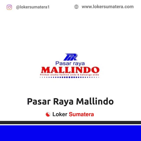 Lowongan Kerja Pekanbaru, Pasar Raya Mallindo Marpoyan Juli 2021