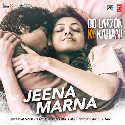 Jeena Marna - Do Lafzon Ki Kahani (2016)