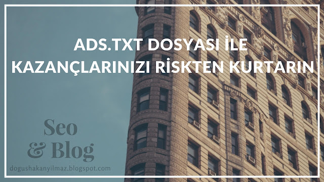 Ads.txt Dosyası ile Kazançlarınızı Riskten Kurtarın