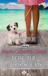Rose-thé et gris-souris Marie-Catherine Daniel