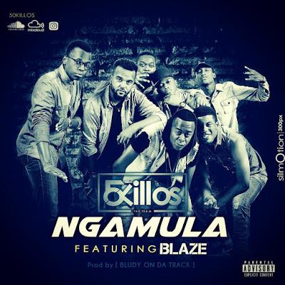 50 Killos - Ngamula (Feat. Blaze