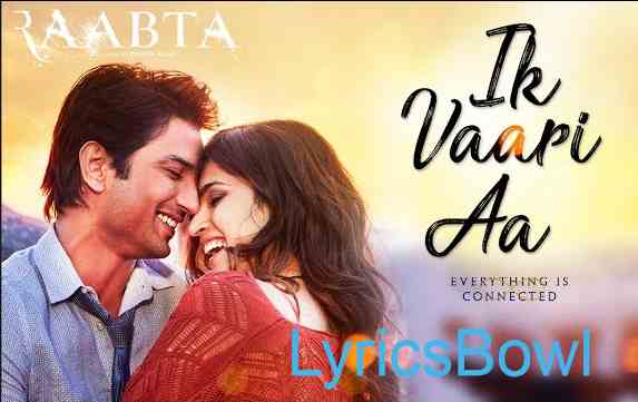 Ik Vaari Lyrics - Raabta - Arijit Singh | LyricsBowl