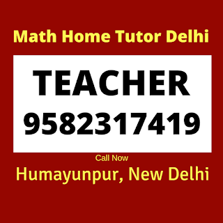 Best Maths Tutors for Home Tuition in Humayunpur. Call:9582317419