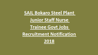 SAIL Bokaro Steel Plant Junior Staff Nurse Trainee Govt Jobs Recruitment Notification 2018