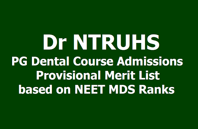 Dr NTRUHS PG Dental Course Admissions Provisional Merit List  based on NEET MDS 2019 Ranks