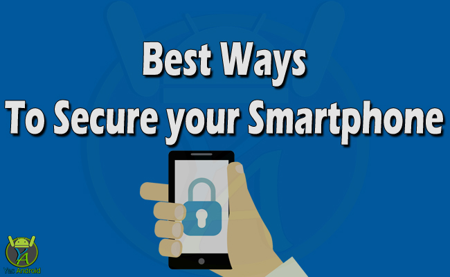 22 Ways you should do to Secure your Android Smartphone