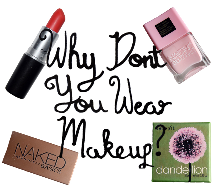 Why don't you wear makeup?