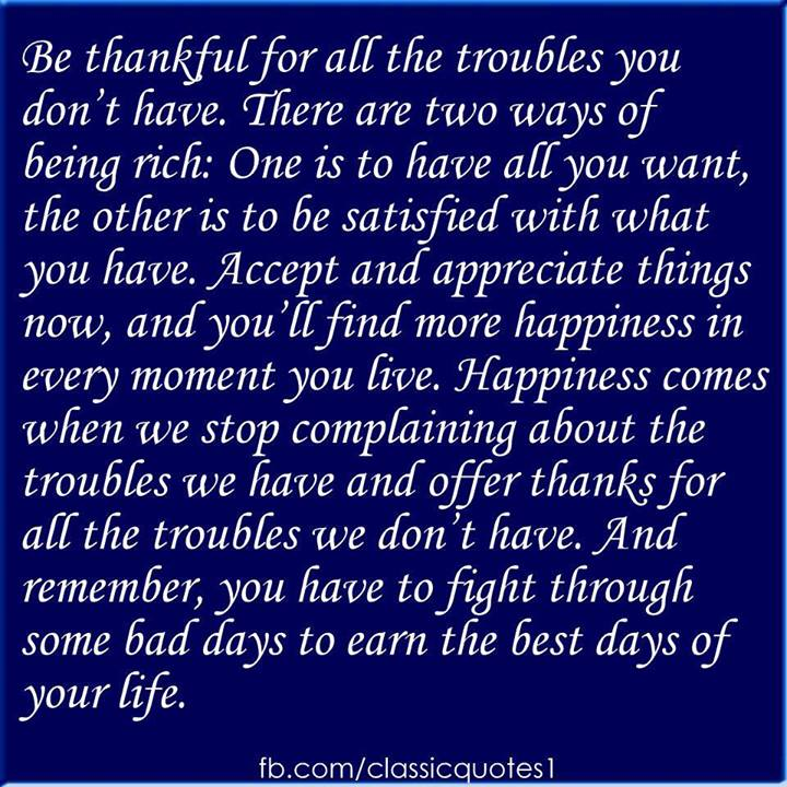 Classic Quotes Be Thankful For All The Troubles You Dont Have