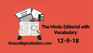 The Hindu Editorial with important Vocabulary (12-9-18) - Dream Big Institution