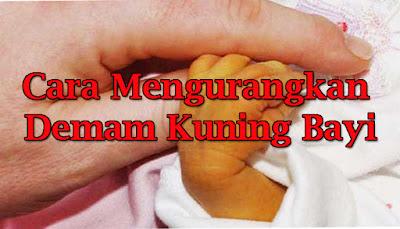 Cara Mengurangkan Demam Kuning Bayi