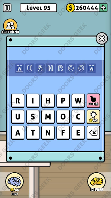 The answer for Escape Room: Mystery Word Level 95 is: MUSHROOM