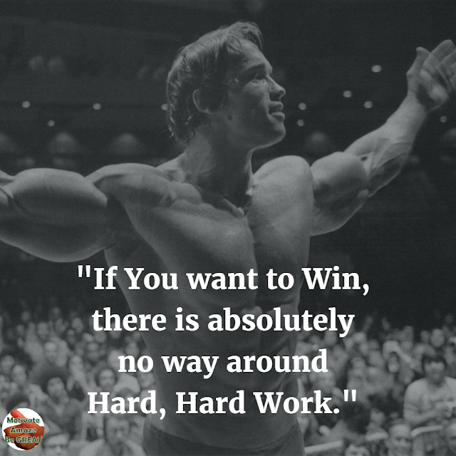 "Arnold Schwarzenegger 6 Rules of Success Speech Image Quotes: ""If you want to win, there is absolutely no way around hard, hard work."""