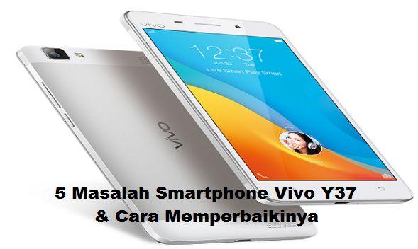 5 Masalah Smartphone Vivo Y37 & Cara Memperbaikinya