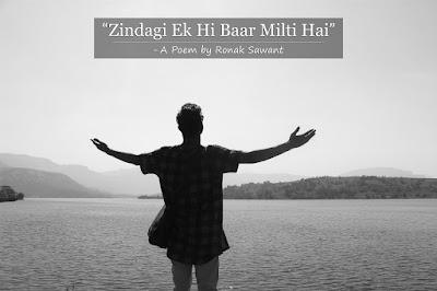 Cover Photo: जिंदगी एक ही बार मिलती है (Zindagi Ek Hi Baar Milti Hai) - A Poem by Ronak Sawant