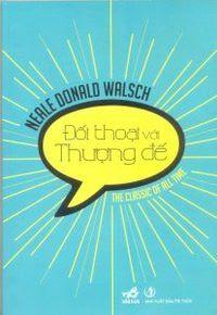 Đối Thoại Với Thượng Đế - Neale Donald Walsch