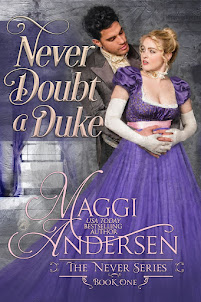 Never Doubt a Duke -Book #1 The Never Series by Maggi Andersen