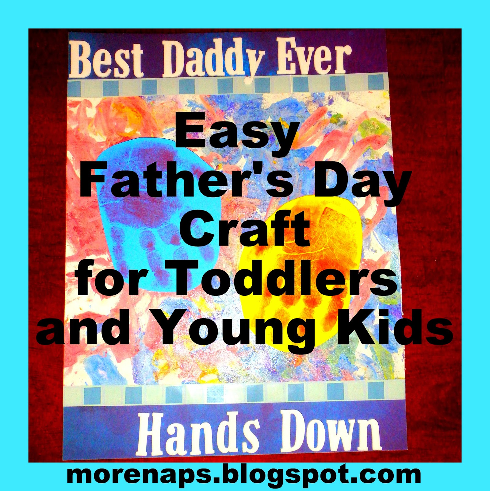 I Was Promised More Naps Easy Father S Day Craft For Toddlers