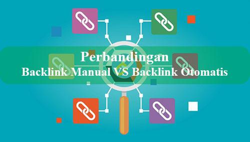 Perbandingan Backlink Manual VS Backlink Otomatis