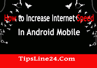 How to increase Internet Speed in Android Mobile
