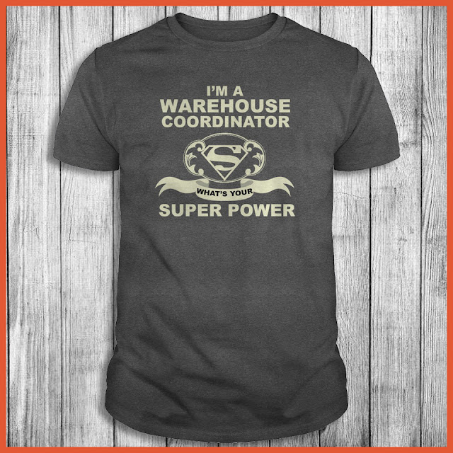 I am A Warehouse Coordinator What is Your Superpower Shirt