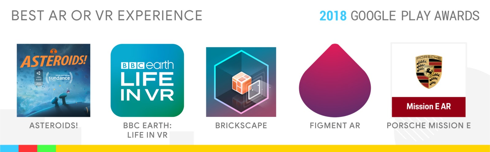 Best AR or VR Experience: ASTEROIDS!, BBC Earth: Life in VR, Brickscape, Figment AR, Porsche Mission E