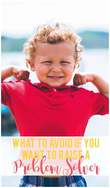 3 important behaviors parents should avoid if you want to raise a child who is a creative problem solver.
