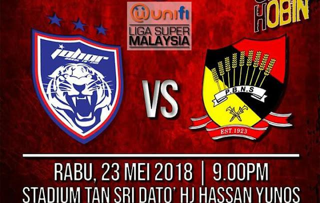 Live Streaming JDT vs Negeri Sembilan 23.5.2018 Liga Super