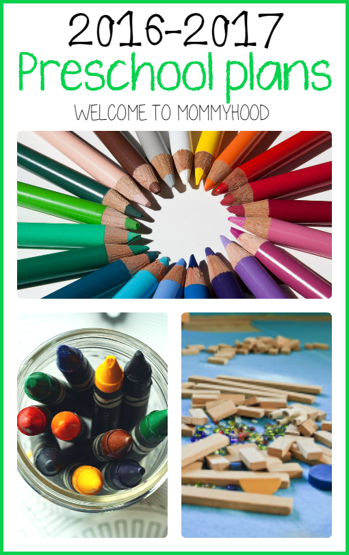 2016-2017 Preschool plans by Welcome to Mommyhood #montessori, #preschool, #homeschool, #preschoolplanning