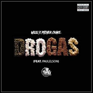Wilili Feat Pitcher Crack & Paulelson - Droga