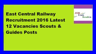 East Central Railway Recruitment 2016 Latest 12 Vacancies Scouts & Guides Posts