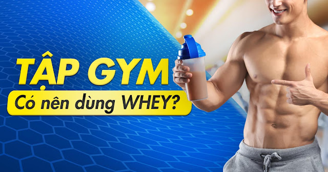 tap gym co nen dung whey
