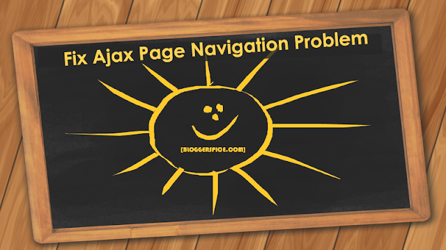 How to solve Ajax Page Navigation Problem from Blogger Template?