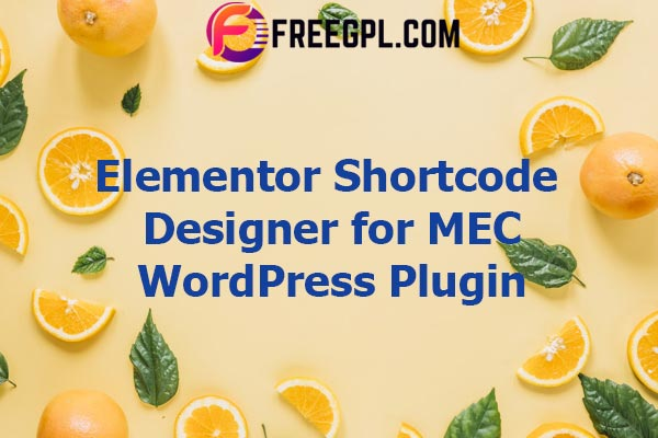 Elementor Shortcode Designer Addon for MEC Nulled Download Free