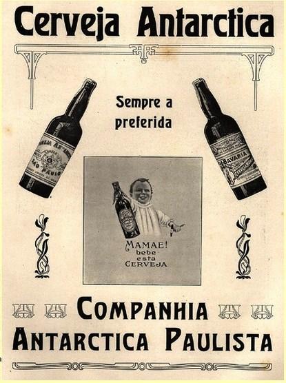 Propaganda de 1910 da Cerveja Antarctica com um bebê indicando a preferência da mãe pela cerveja
