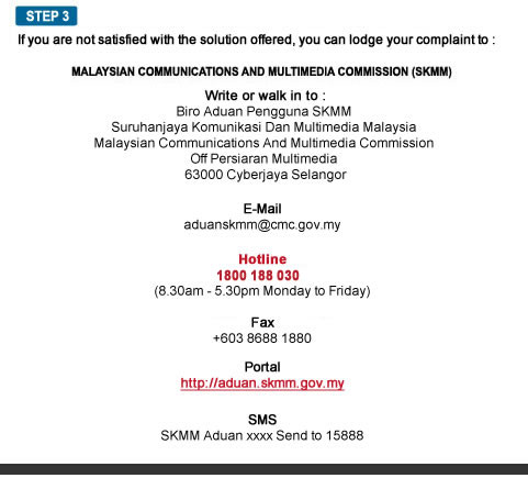 lodge the complain to Malaysian Communications and Multimedia Commission (SKMM)