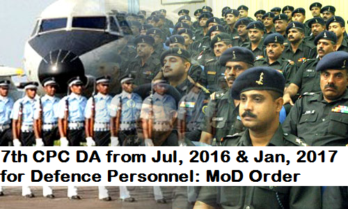 7th-cpc-da-from-jul-2016-jan-2017-for-defence-staff-paramnews-deptts-om