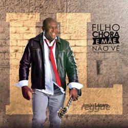Irmão Lazaro – Filho Chora e Mãe Não Vê (2017) CD Completo