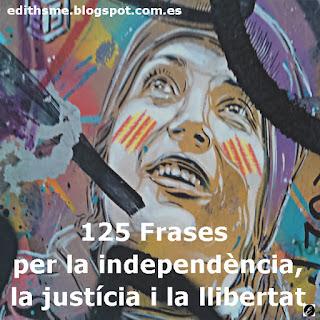 125 frases independència, justícia i llibertat