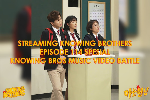 Nonton Streaming & Download Knowing Bros Episode 114 Spesial - Knowing Bros Music Video Battle (Subtitle Bahasa Indonesia)