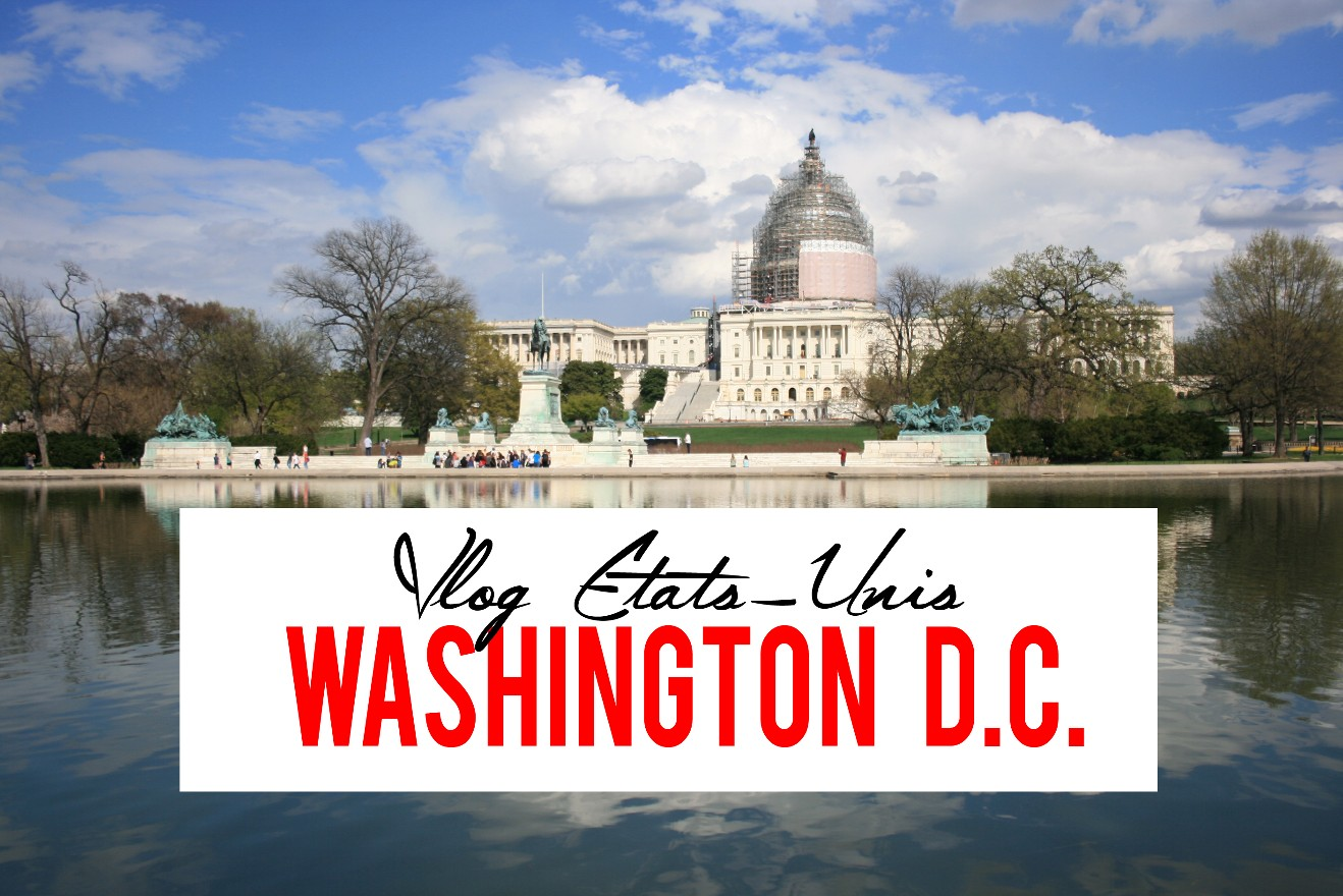 My Travel Background : Vlog Etats-Unis Washington D.C.