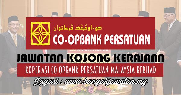 Jawatan Kosong 2017 di Koperasi Co-opbank Persatuan Malaysia Berhad