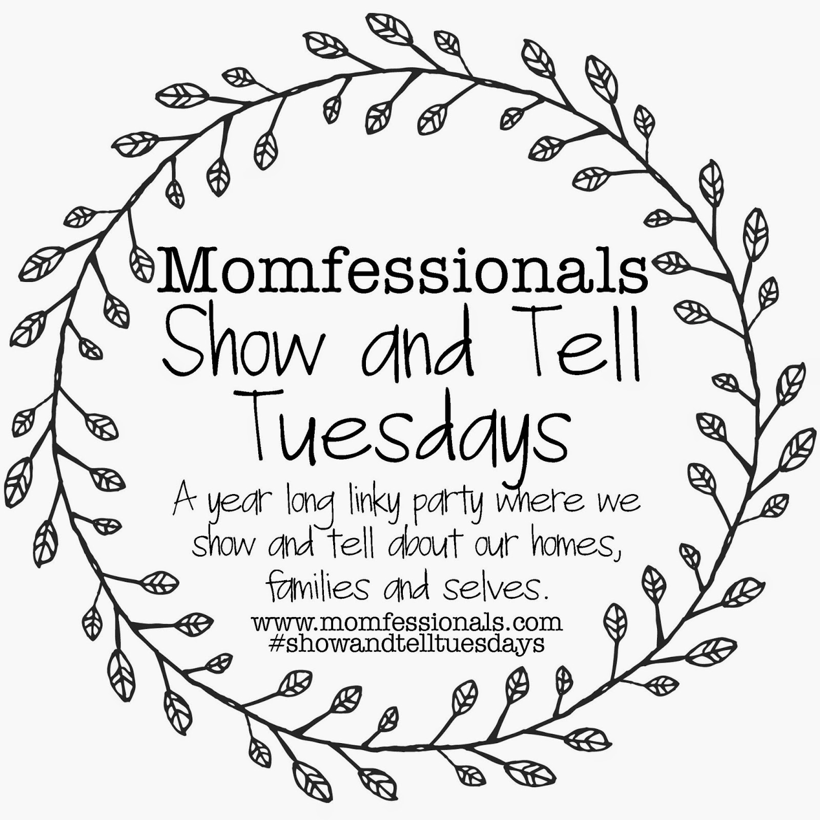Show And Tell Tuesday Momfessionals Moments