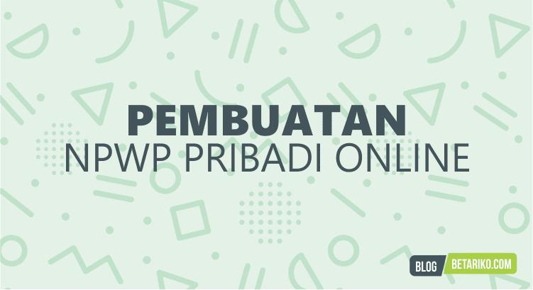 Langkah Mudah Pembuatan NPWP Secara Online