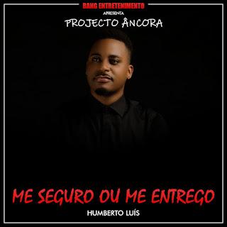 BAIXAR MP3 || Humberto Luis - Me Segura Ou Me Entrego || 2018