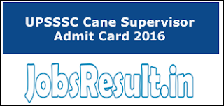 UPSSSC Cane Supervisor Admit Card 2016