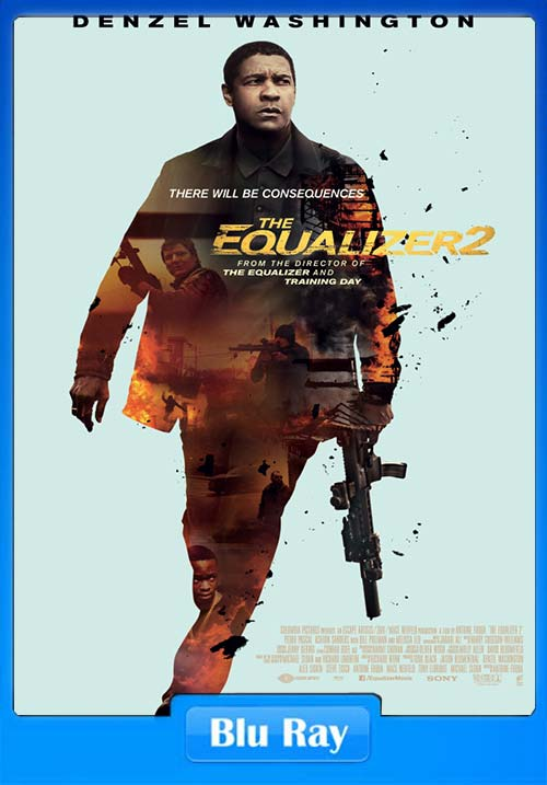 The Equalizer 2 2018 Dual Audio Hindi 720p BluRay x264 | 480p 300MB | 100MB HEVC