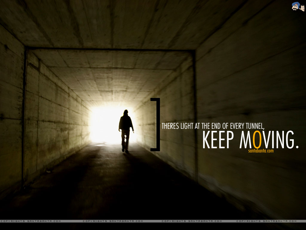 Theres Light At The End Of Every Tunnel Keep Moving Fitness