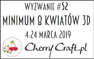 http://cherrycraftpl.blogspot.com/2019/03/wyzwanie-52-minimum-8-kwiatow.html