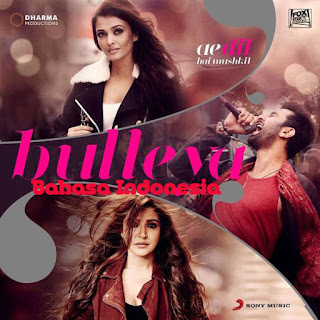 Bulleya - Ae Dil Hai Mushkil - Lirik Terjemahan